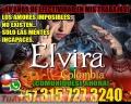 ELVIRA PODEROSA Y EFECTIVA BRUJA +573157273240 AMARRES Y DOBLEGACION