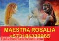 BRUJA VIDENTE ROSALIA TRABAJOS GARANTIZADAS +573184339965
