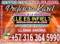 Clarividente KAREL Mi Unico Proposito Es Ayudarte 3163645990 ESTA MISMA NOCHE TE BUSCARA