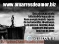 Amarres eternos de Amor +51992277117 con Magia Negra poderosa
